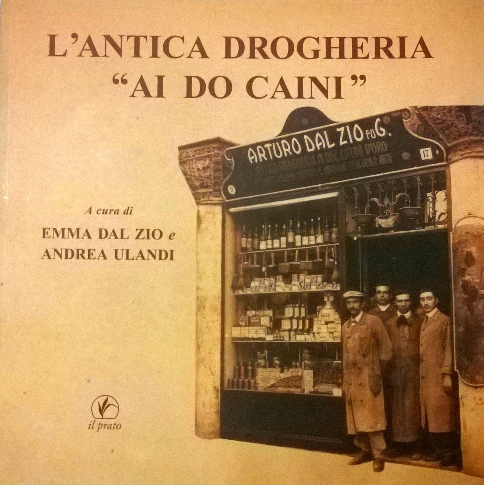 """quality design ba5a9 129e5 L'antica drogheria ai do caini"""" a cura di Emma Dal Zio e ..."""